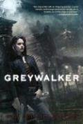 Greywalker: A Greywalker Novel (Book 1)