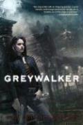 Greywalker: A Greywalker Novel (Book 1)