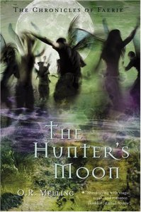 The Chronicles of Faerie: The Hunter's Moon (Chronicles of Faerie)