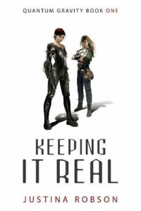 Keeping It Real (Quantum Gravity, Book 1)