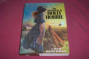 The Adventures of Holly Hobbie by Richard Dubelman