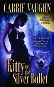 Kitty and the Silver Bullet (Kitty Norville, Book 4)