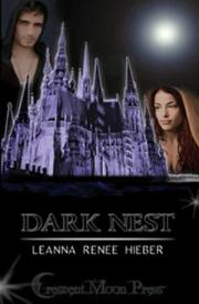 Dark Nest by Leanna Renee Hieber
