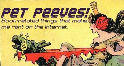 Pet Peeves! Things that make janicu a crazy lady on the internets.