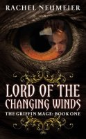 Lord of the Changing Winds (Griffin Mage Trilogy)