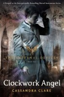 Clockwork Angel (The Infernal Devices, Book 1)