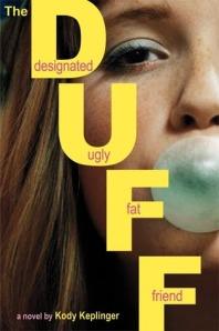 The DUFF (Designated Ugly Fat Friend)