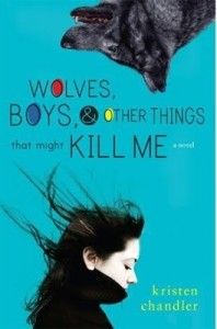 Wolves, Boys, & Other Things That Might Kill Me -HC