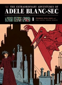 the extraordinary adventures of adele blanc-sec vol 1