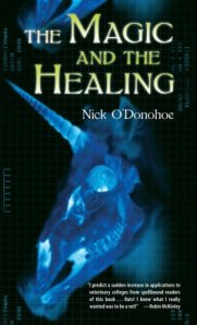 "The Magic and the Healing by Nick O""Donohoe"